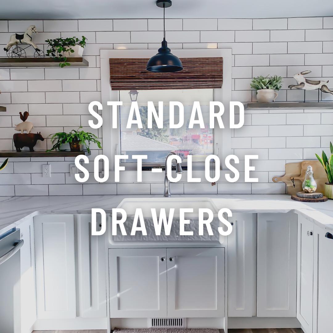 standard soft-close drawers
